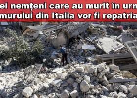 Trei nemțeni care au murit în urma cutremurului din Italia vor fi repatriați luni