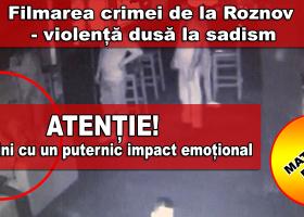 Filmarea crimei de la Roznov – violență dusă la sadism