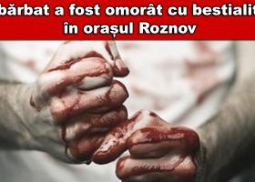Roznov: Un bărbat a fost omorât în bătaie