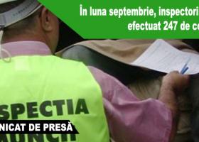 Inspectorii ITM au aplicat în luna septembrie 129 de sancțiuni contravenționale în valoare de 243.600 de lei