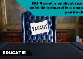 Directori cu concurs în unitățile de învățământ din județul Neamț (ziua a II-a)