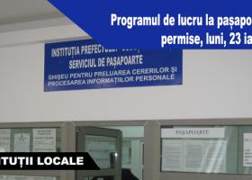 Instituția Prefectului: Programul de lucru la pașapoarte și permise, luni, 23 ianuarie