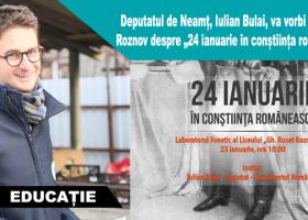 """Deputatul de Neamț, Iulian Bulai, va vorbi elevilor din Roznov despre """"24 ianuarie în conștiința românească"""""""